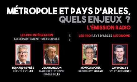 """""""Métropole et Pays d'Arles, quels enjeux ?"""", le débat radio entre les pro et les contre intégration à la Métropole"""