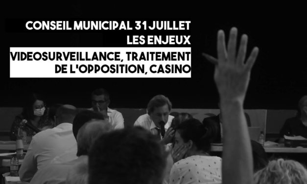 Vidéosurveillance, traitement de l'opposition, casino : les points à suivre du conseil municipal du 31 juillet