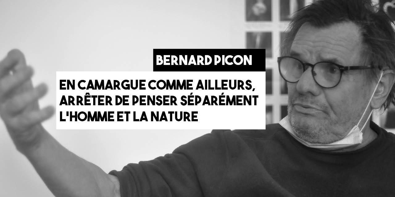 Bernard Picon : En Camargue comme ailleurs, arrêter de penser séparément l'homme et la nature