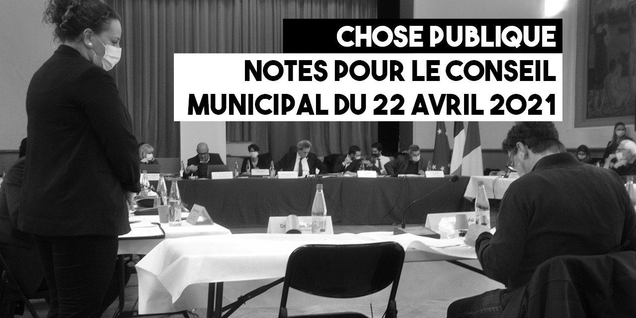 Notes pour le conseil municipal du 22 avril 2021