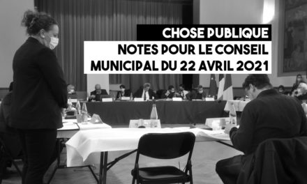 Notes pour le conseil municipal du 22 avril 2021